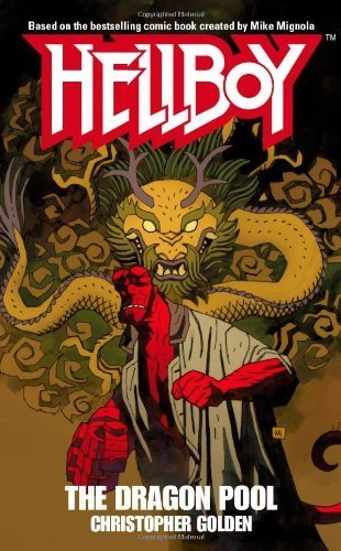 The Dragon Pool (Hellboy (Pocket Star Books)) by Golden, Christopher (2007) Mass Market Paperback