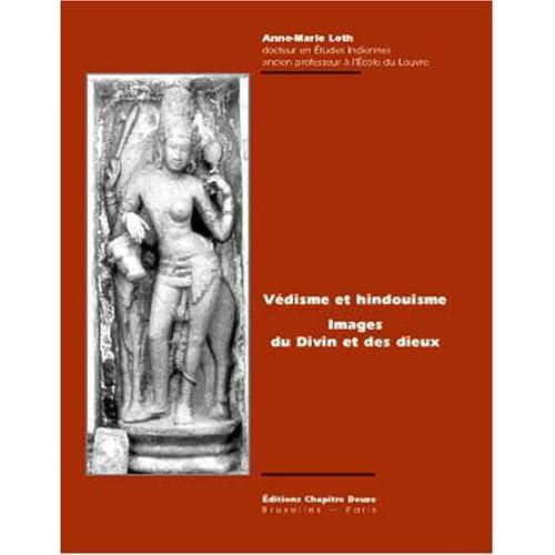 Védisme et Hindouisme -  Images du Divin et des Dieux