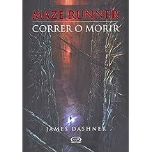 Correr O Morir (the Maze Runner) (Maze Runner Trilogy)