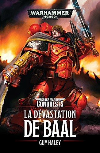 Space Marines Conquest : la Devastation de Baal par Haley Guy