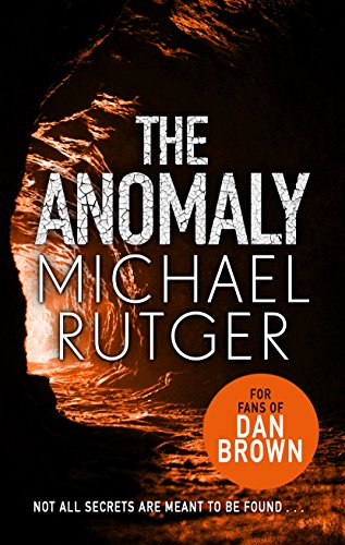 The Anomaly: Would you DARE to put this gripping, terrifying new thriller down? by [Rutger, Michael]