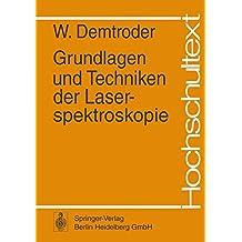 Grundlagen und Techniken der Laserspektroskopie (Hochschultext)