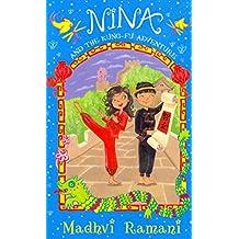 [(Nina and the Kung Fu Adventure)] [By (author) Madhvi Ramani] published on (December, 2013)