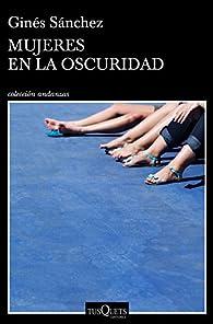 Mujeres en la oscuridad par Ginés Sánchez