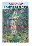 OSPO OSP LE VIE LUNGHE DI TRIESTE: IL PARETONE E DINTORNI VELIKA STENA TRIESTE'S MULTIPITCH ROUTES (doppioMike) (Italian Edition)