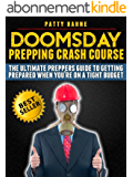 Doomsday Prepping Crash Course: The Ultimate Preppers Guide to Getting Prepared When You're on a Tight Budget (English Edition)