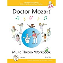 Doctor Mozart Music Theory Level 2A: In-Depth Piano Theory Fun for Childern's Music Lessons and Homeschooling