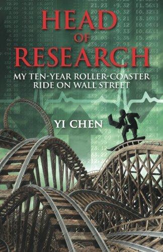 Head of Research: My Ten-Year Roller Coaster Ride on Wall Street by Yi Chen (2011-05-23) par Yi Chen