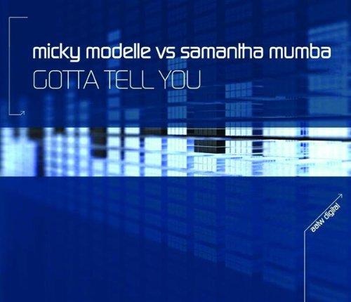 Gotta Tell You (Micky Modelle ...