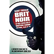 Brit Noir : The Pocket Essential Guide to British Crime Fiction, Film & TV (Pocket Essentials) (Pocket Essentials (Paperback)) by Barry Forshaw (2016-03-24)