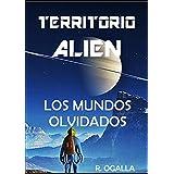 TERRITORIO ALIEN: LOS MUNDOS OLVIDADOS (ALIEN SPACE nº 2) (Spanish Edition)