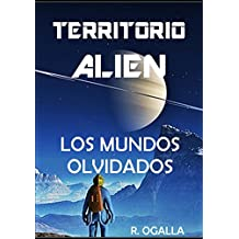 TERRITORIO ALIEN: LOS MUNDOS OLVIDADOS (ALIEN SPACE nº 2) (Spanish Edition)