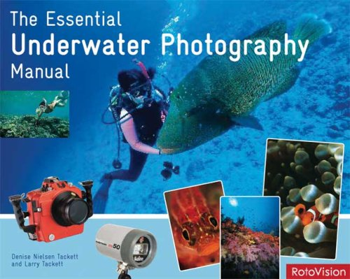 The Essential Underwater Photography Manual