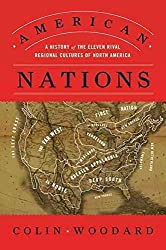 [American Nations: A History of the Eleven Rival Regional Cultures of North America] (By: Colin Woodard) [published: September, 2011]