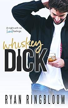 Whiskey Dick by [Ringbloom, Ryan]