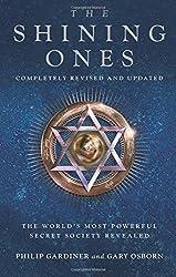 Shining Ones: The World's Most Powerful Secret Society Revealed