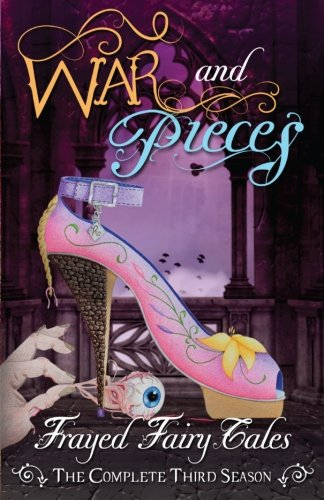 war-and-pieces-the-complete-third-season-volume-3-frayed-fairy-tales
