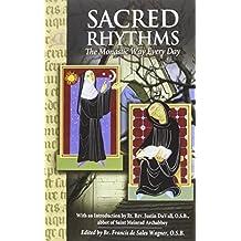 Sacred Rhythms: The Monastic Way Every Day