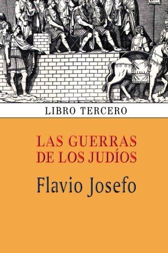 Las guerras de los judios (Libro tercero): Volume 3 por Flavio Josefo epub