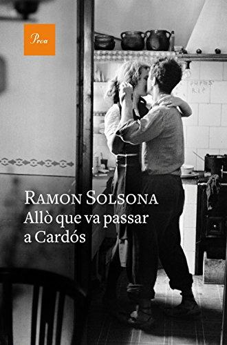Allò que va passar a Cardós (Catalan Edition) por Ramon Solsona