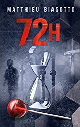 72h - (72 heures) (French Edition)