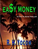 Eay Money (A Tony Alisone Thriller Book 1) (English Edition)