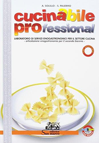 Cucinabile professional. Con ricettario. Con espansione online. Per gli Ist. professionali alberghieri