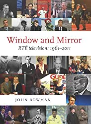 Window and Mirror: RTÉ Television: 1961-2011