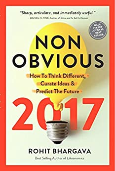 Non-Obvious 2017: How To Think Different, Curate Ideas and Predict The Future by [Bhargava, Rohit]