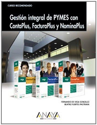 Gestión integral de PYMES con ContaPlus, FacturaPlus y NominaPlus (Cursos Recomendados) por Beatriz Fuertes Pastrana