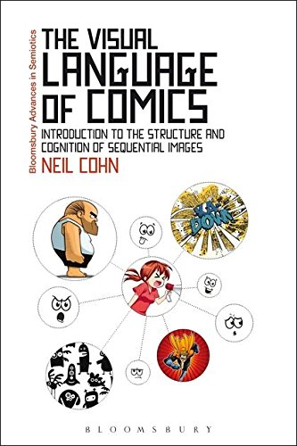 The Visual Language of Comics: Introduction to the Structure and Cognition of Sequential Images. (Bloomsbury Advances in Semiotics) por Neil Cohn