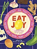 Eat Joy: Stories & Comfort Food from 31 Celebrated Writers (English Edition)