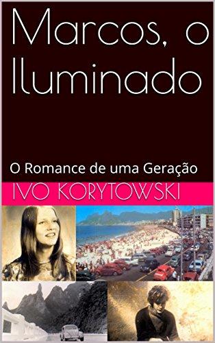 Marcos, o Iluminado: O Romance de uma Geração (Portuguese Edition ...
