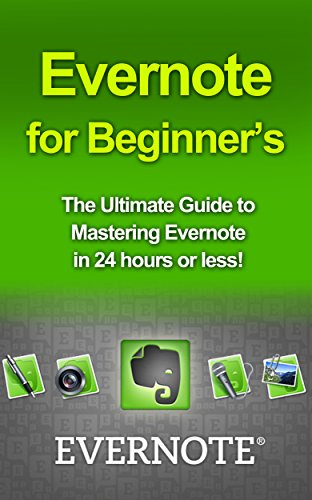 Evernote for Beginners: The Ultimate Guide to Mastering ...