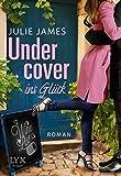 Undercover ins Glück (Staatsanwälte küsst man nicht, Band 2)