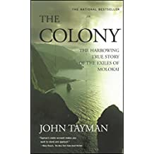 The Colony: The Harrowing True Story of the Exiles of Molokai (English Edition)