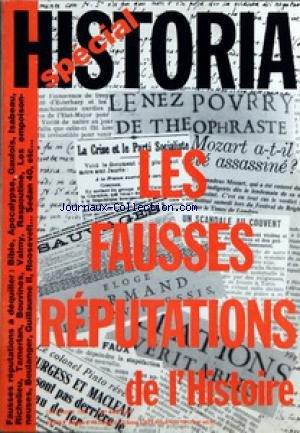 HISTORIA SPECIAL [No 445] du 01/12/1988 - SOMMAIRE - LES FAUSSES REPUTATIONS PAR JACQUES BROSSE - LA BIBLE BEST-SELLER DES FAUSSES REPUTATIONS - L'APOCALYPSE EST VICTIME D'UNE FAUSSE REPUTATION PAR XAVIER LEON-DUFOUR - TIBERE L'ORGIAQUE CAPRIOT PAR MARIE LABOURDETTE - TACITE A SALI TIBERE POURQUOI PAR GERARD PRAUSE - NOS ANCETRES LES GAULOIS PAR ANNE DE LESELEUC - DE A QUOI BON PAR BERTRAND GALIMARD FLAVIGNY - ISABEAU DE BAVIERE ARMAGNACS ET BOURGUIGNONS PAR JEAN MARKALE - BARBARE TAMERLAN PAR