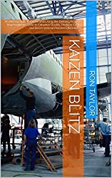Kaizen Blitz: An Introduction to Kaizen and Using the Deming Process Improvement Cycle to Enhance Quality, Reduce Costs, and Boost Internal Process Efficiencies (English Edition)
