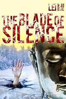 The Blade of Silence (Fang Mu Eastern Crimes Series Book 3) by [Lei, Mi]