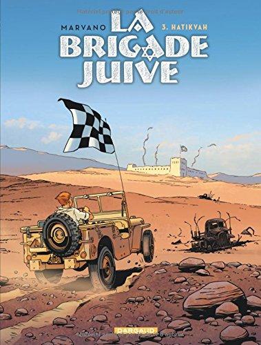 La Brigade juive - tome 3 - Hatikvah