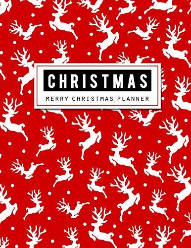 Merry Christmas Planner: Christmas Party Planner, Gift Planner, Party Planner Merry Organizer, Merry Christmas Daily, Merry X'mas Notebook, Merry Xmas Journal, Christmas Countdown, Christmas Shopping
