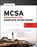 MCSA Windows Server 2012 Complete Study Guide: Exams 70–410, 70–411, 70–412, and 70–417