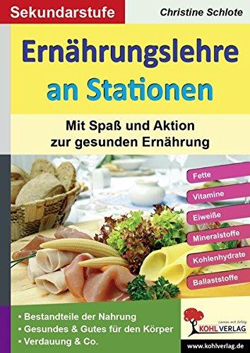 Ernährungslehre an Stationen: Mit Spaß und Aktion zur gesunden Ernährung (Stationenlernen)