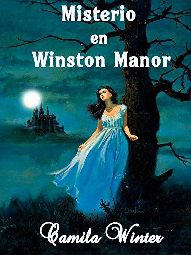 Misterio en Winston Manor (Historias góticas de Nueva Inglaterra Colonial nº 3) por Camila  Winter