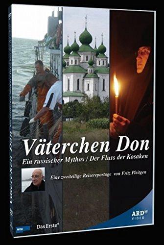 Väterchen Don - Ein russischer Mythos / Der Fluss der Kosaken