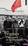 Croissance et contestation - 1958-1981 par Vigreux