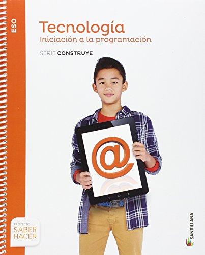 TECNOLOGIA ESO INICIACION A LA PROGRAMACION SERIE CONSTRUYE SABER HACER - 9788468033020 por Aa.Vv.