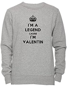 I'm A Legend Cause I'm Valentin Unisex Uomo Donna Felpa Maglione Pullover Grigio Tutti Dimensioni Men's Women's...