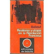 REALISMO Y UTOPIA EN LA REVOLUCION FRANCESA.