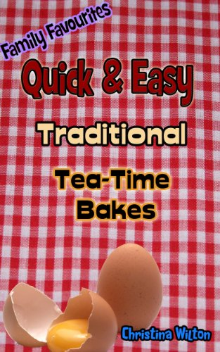 Quick & Easy Traditional Tea-Time Bakes (Family Favourites Book 1) (English Edition)